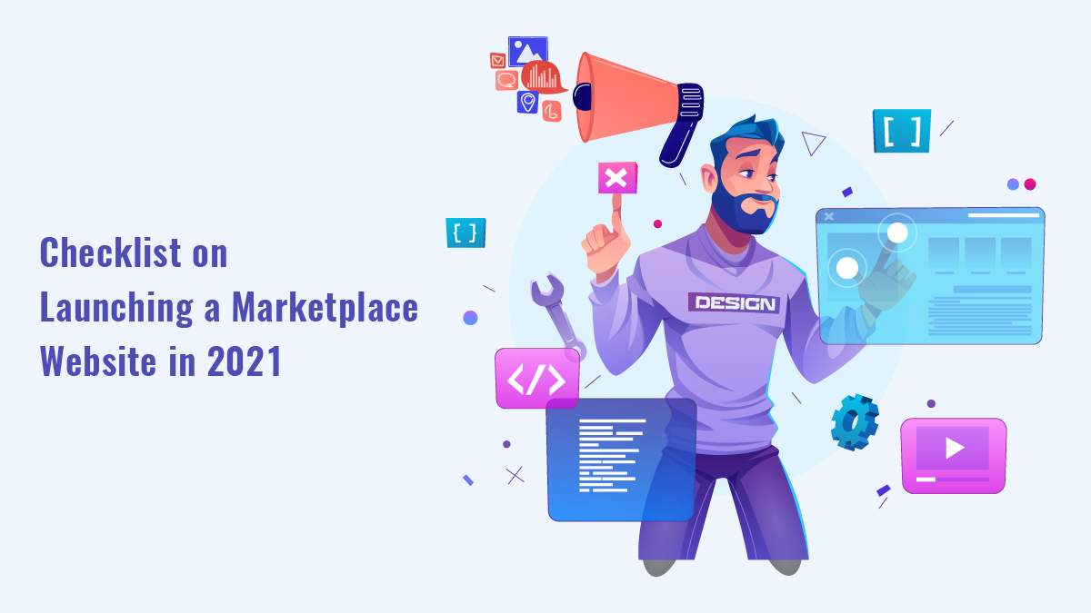 Checklist On Launching a Marketplace Website in 2021