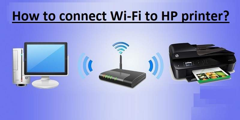 How To Connect Wi-Fi To HP Printer?